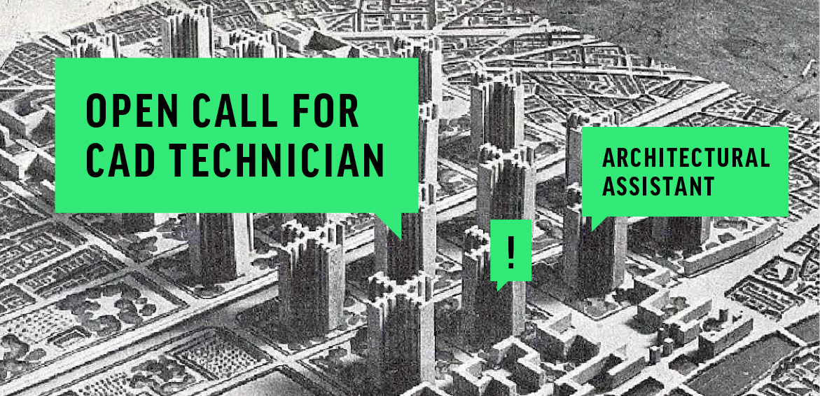 Open call for a CAD Technician/ Architectural Assistant